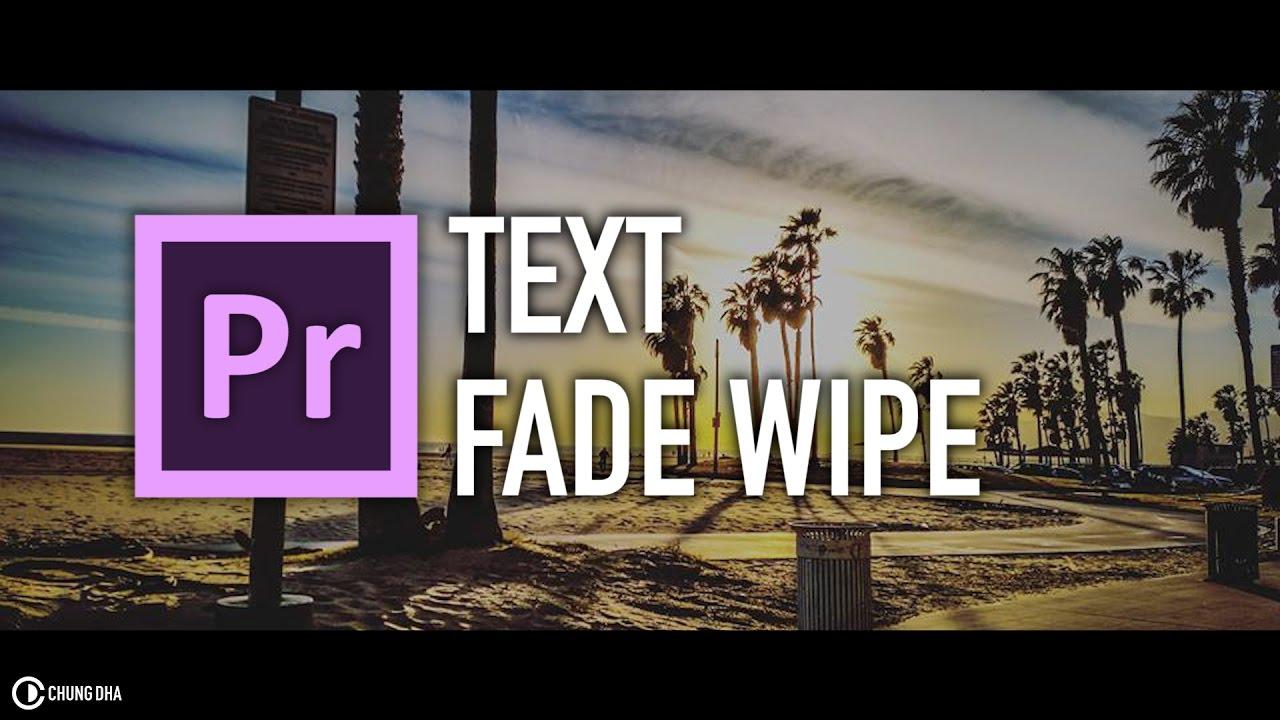 Free Preset! Text Fade Wipe // Premiere Pro Preset // Chung Dha