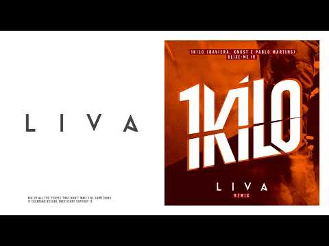 1Kilo - Deixe-Me Ir (LIVA Remix) [Audio]