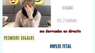 me derrumbo en directo / vlogmas / ecografia 3 meses/ regalo para todos/ dopler fetal