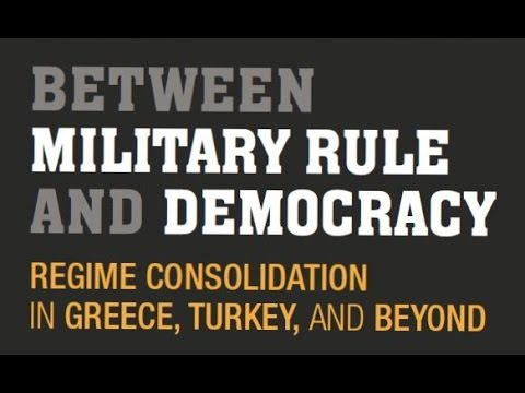 Between Military Rule and Democracy: Regime Consolidation in Greece, Turkey, and Beyond