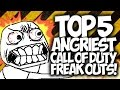 TOP 5 ANGRIEST CALL OF DUTY FREAK OUTS!!