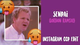 Senpai    Gordon Ramsay    Instagram CCP Edit    Gamer Goddess