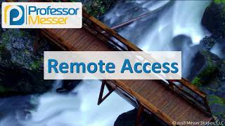 Remote Access - CompTIA Network+ N10-007 - 3.4
