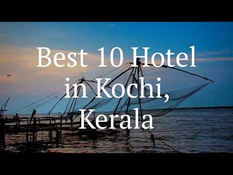 Best 10  Luxury Hotels In Kochi Kerala 2019