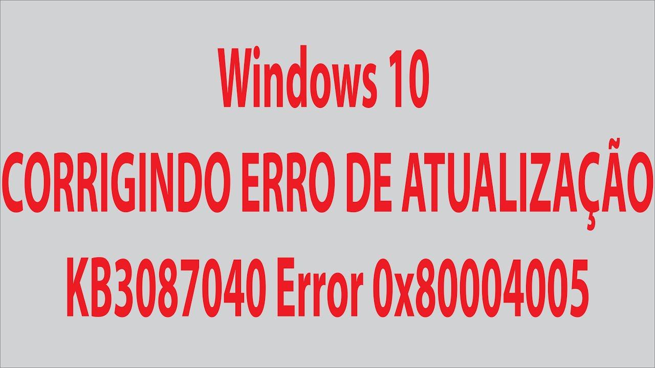 Corrigindo erro de atualização do windows KB3087040 Error 0x80004005