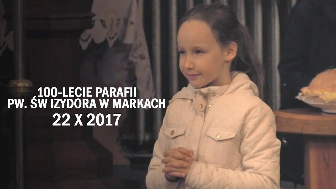 100 – lecie parafii św. Izydora w Markach (22 X 2017 r.)