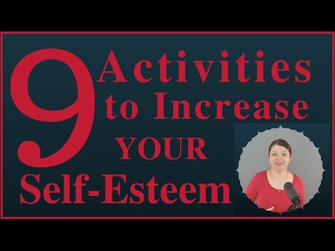 9 Activities to Increase Your Self-Esteem