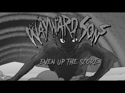 Смотреть клип Wayward Sons - Even Up The Score