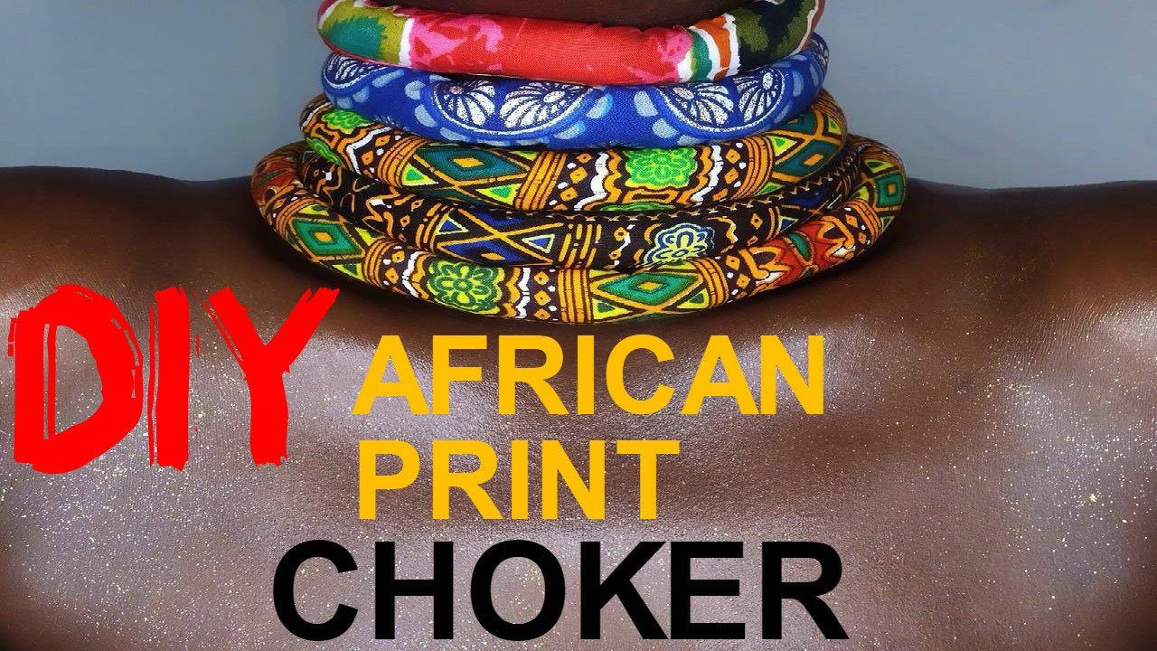 Diy how to african print choker 2016 easy quick for How to make african jewelry crafts