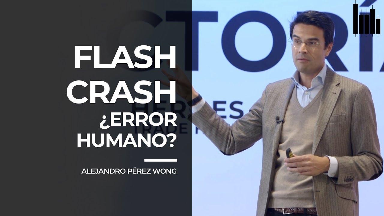 FLASH CRASH, el por qué del desplome de los MERCADOS | Clase con ALEJANDRO PÉREZ WONG
