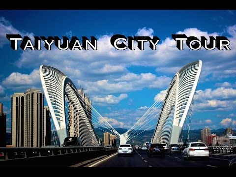 A Tour Around Taiyuan, China