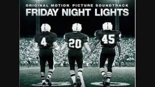 Explosions In The Sky - Home & Your Hand In Mine (Goodbye) - FRIDAY NIGHT LIGHTS SOUNDTRACK