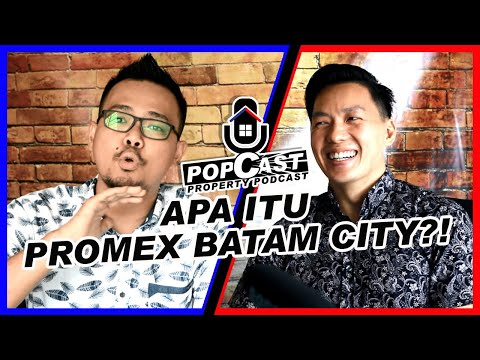 PERDANA ! POPCAST - PODCAST PROPERTY PERTAMA DARI PROMEX BATAM CITY. WHAT IS PROMEX ? POPCAST EPS.1