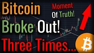 Bitcoin Breaks Key Resistance - Moment Of Truth For Bitcoin