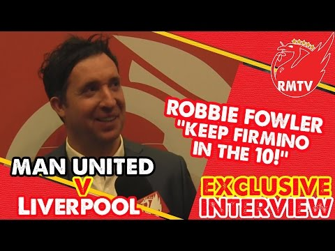 Robbie Fowler - ''Keep Firmino In The 10!'' | Man United v Liverpool | Exclusive Interview