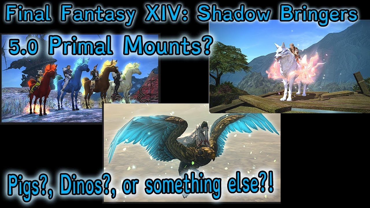 Final Fantasy XIV: Shadow Bringers-Primal Mounts