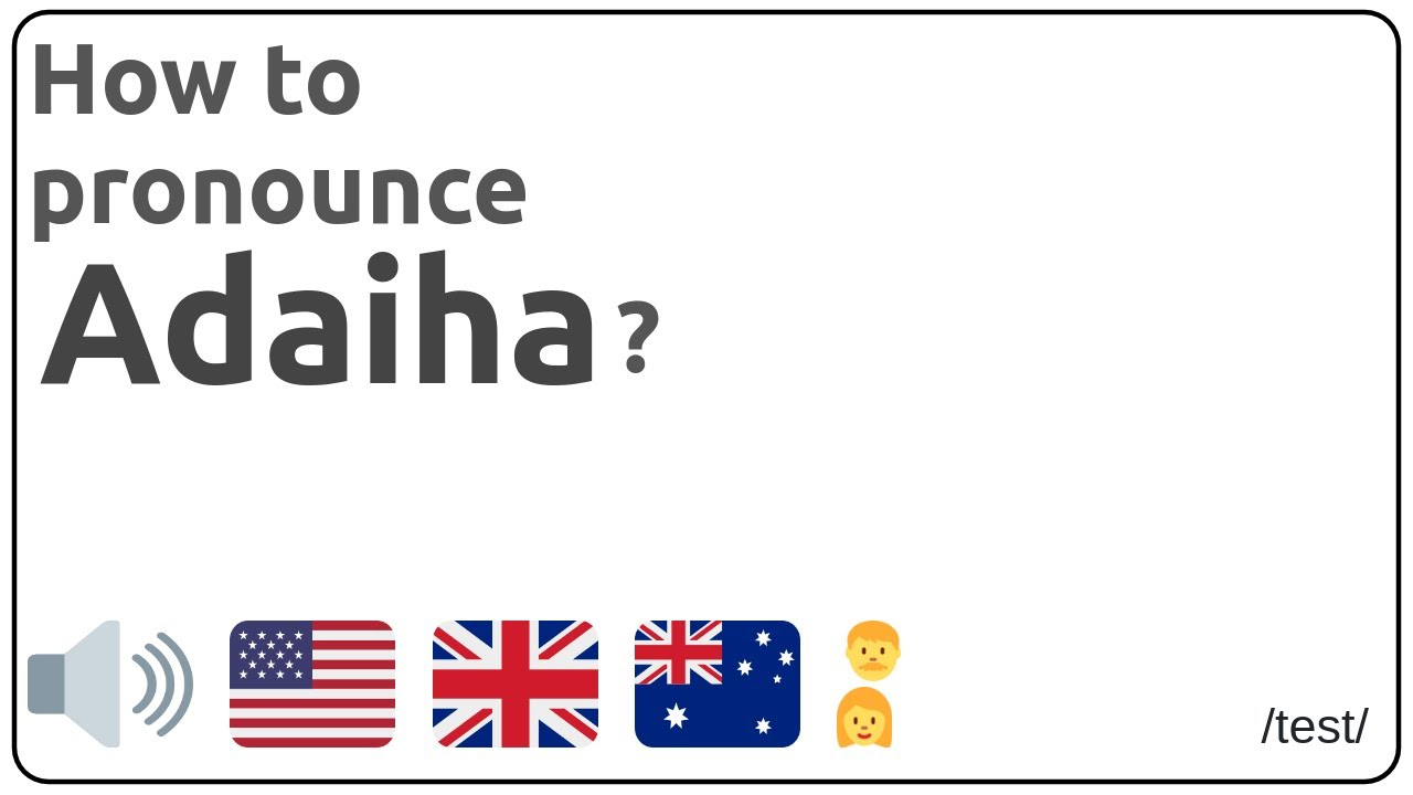How to pronounce Adaiha in english? - YouTube