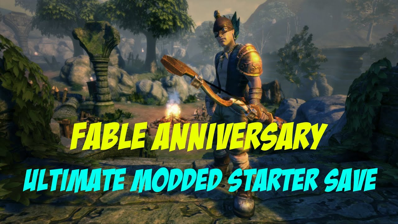 Fable Anniversary-Ultimate Modded Starter Save
