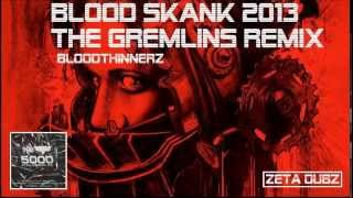 BloodThinnerz - Blood Skank 2013 (The Gremlins Remix)