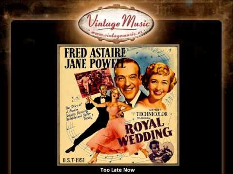 07Fred Astaire & Jane Powell   Too Late Now Royal Wedding VintageMusic es