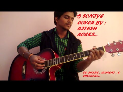 "O SONIYE. ""ARJIT SINGH""- COVER BY RITESH"