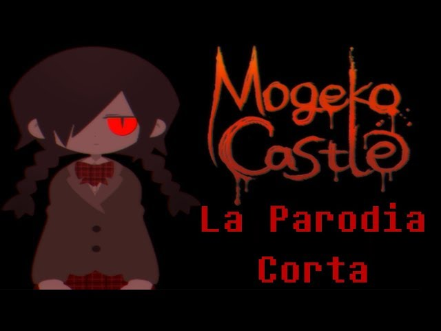 Mogeko Castle La Parodia Corta (Trailer)