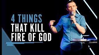 4 Things That Kill Fire of God | Pastor Vlad