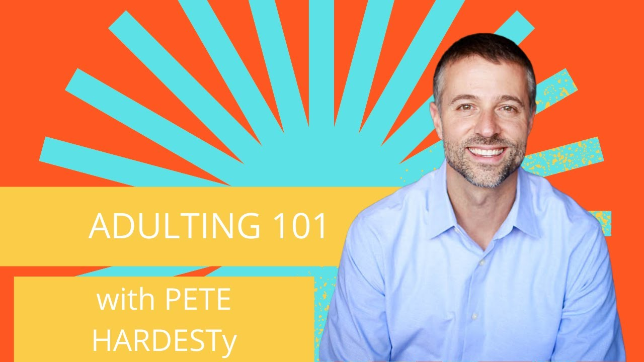Adulting 101 with Pete Hardesty