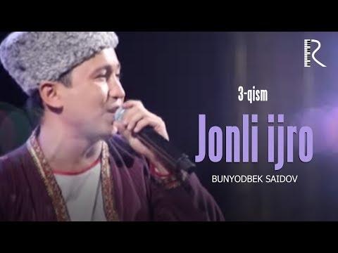 Bunyodbek Saidov - Jonli Ijro 3-qism