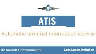 ATIS (Automatic Terminal Information Service)