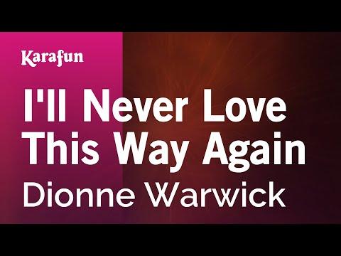 Karaoke I'll Never Love This Way Again - Dionne Warwick *