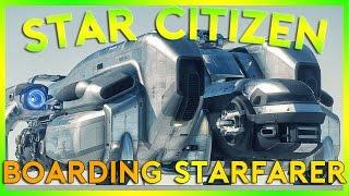 Star Citizen Alpha 2.5 | BOARDING A STARFARER | Part 272 (Star Citizen 2016 PC Gameplay)