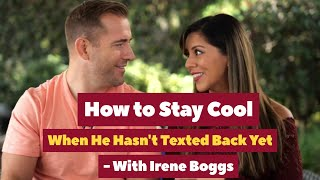 How to Stay Cool When He Hasn't Texted Back Yet | Dating Advice for Women by Mat Boggs