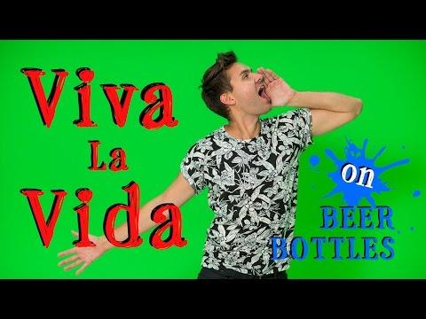 Bottle Boys - Viva La Vida (Coldplay on Beer Bottles)