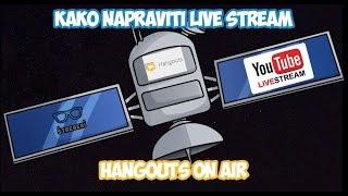 Kako napraviti live stream (dogadjaj uzivo) - Google Hangouts on Air