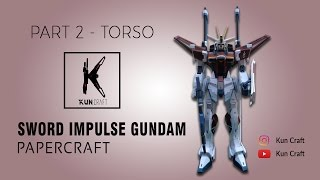 Sword Impulse Gundam Papercraft l Part 2 - Torso by Kun Craft