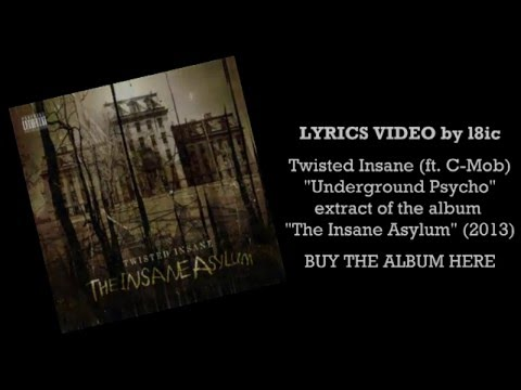 Twisted Insane (ft. C-Mob) - Underground Psycho [LYRICS]