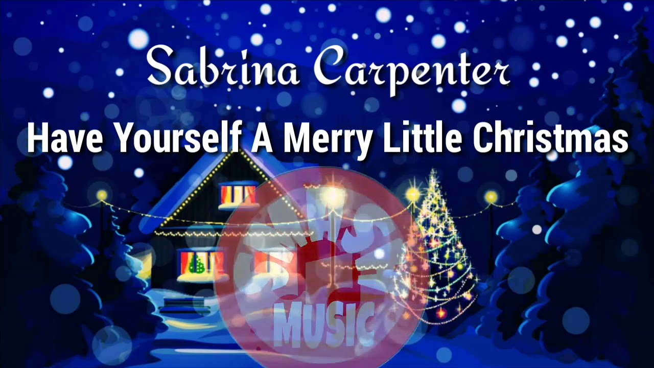 sabrina carpenter have yourself a merry little christmas lyricslyric video