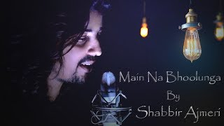 Main Na Bhoolunga    Cover    Shabbir Ajmeri