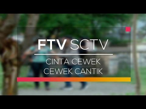 FTV SCTV - Cinta Cewek Cewek Cantik