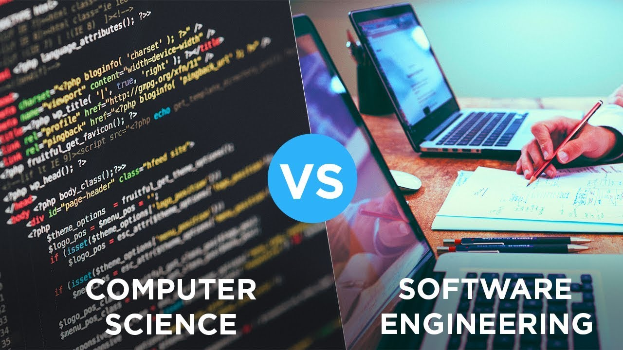 Computer Science Vs Software Engineering Which One Is A