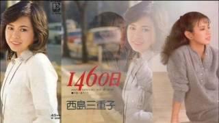 作詞・作曲 西島三重子 編曲 林哲司 歌 西島三重子 LP「記憶の時間」Sid...