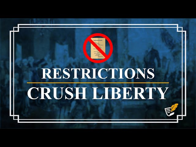 Government Restrictions Destroys Liberty | Constitution Corner