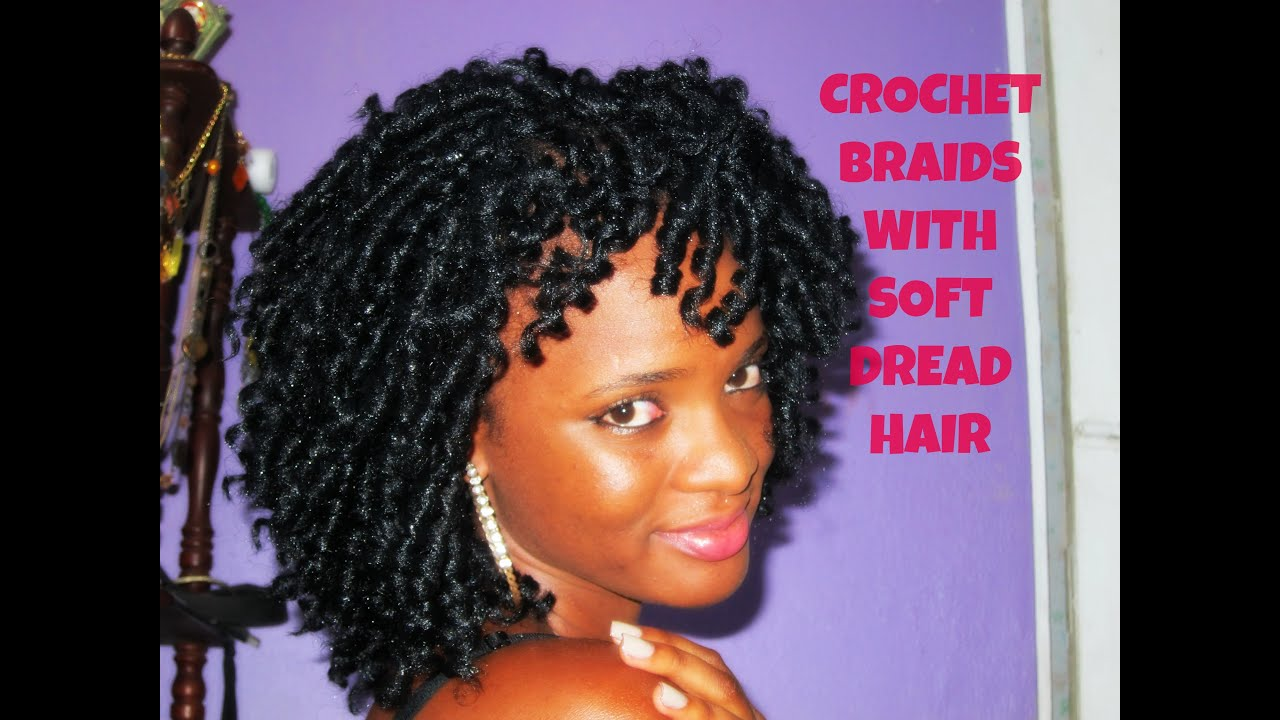 Crochet Braids with Soft Dread Hair - YouTube
