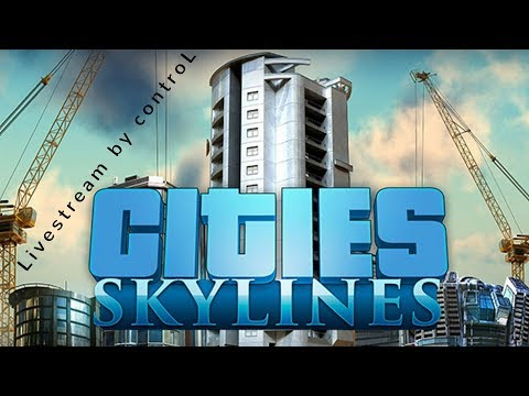 Cities Skylines #let´s go  / Livestream by controL