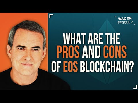 wax-on:-what-are-the-pros-and-cons-of-eos-blockchain?