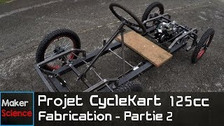 Projet Cyclekart 125cc - Fabrication Partie 2