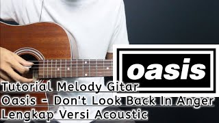 Tutorial Melody Oasis - Don't Look Back In Anger Lengkap (Acoustic Version)