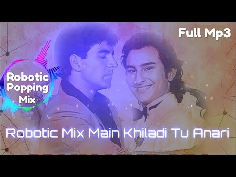 Robotic Popping Mix || Main Khiladi Tu Anari || Dance Song [ Pundeer# Songs Maker]
