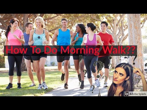 How To Go for Morning Walk | See How actually you should do Morning Walk